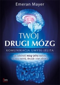 Twój drugi mózg - Emeran Mayer - okładka książki