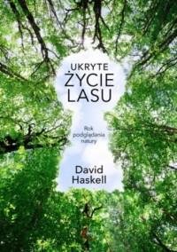 Ukryte życie lasu - David Haskell - okładka książki