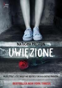 Uwięzione - Natasha Preston - okładka książki