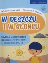 W deszczu i w słońcu. Czytanie uczestniczące dla dzieci z trudnościami w porozumiewaniu się - okładka książki