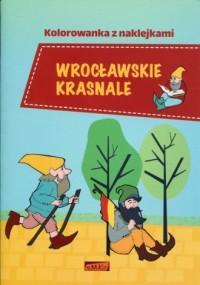 Wrocławskie krasnale. Kolorowanka z naklejkami - okładka książki