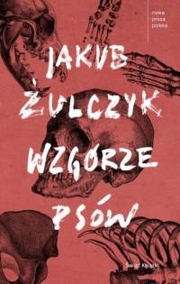 Wzgórze psów. Nowa proza polska - okładka książki