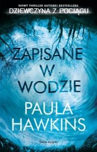 Zapisane w wodzie - Paula Hawkins - okładka książki