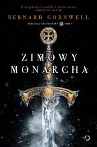 Zimowy monarcha - Bernard Cornwell - okładka książki