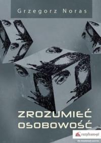 Zrozumieć osobowość - Grzegorz - okładka książki
