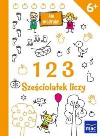 Ale mądrale! 123 Sześciolatek liczy - okładka podręcznika