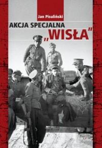 Akcja specjalna Wisła - Jan Pisuliński - okładka książki