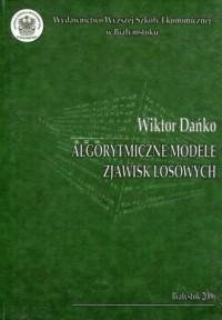 Algorytmiczne modele zjawisk losowych - okładka książki