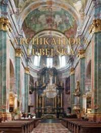 Archikatedra lubelska - Wydawnictwo - okładka książki