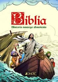 Biblia. Historia naszego zbawienia - okładka książki