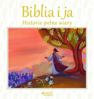 Biblia i ja. Historie pełne wiary - okładka książki