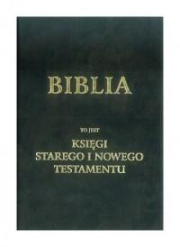 Biblia to jest księgi Starego i Nowego Testamentu wg. J. Wujka - okładka książki