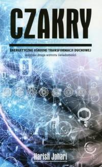 Czakry. Energetyczne ośrodki transformacji duchowej - okładka książki
