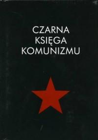 Czarna księga komunizmu  - okładka książki