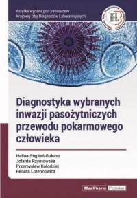 Diagnostyka wybranych inwazji pasożytniczych przewodu pokarmowego człowieka - okładka książki