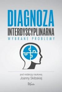 Diagnoza interdyscyplinarna. Wybrane - okładka książki