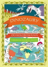 Dinozaury do kolorowania - z kredkami dookoła świata - okładka książki