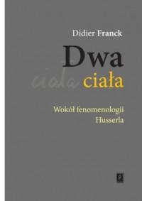 Dwa ciała. Wokół fenomenologii - okładka książki