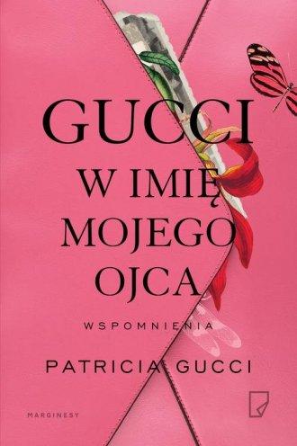 Gucci. W imię mojego ojca - okładka książki