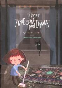 Historie zamiecione pod dywan - okładka książki