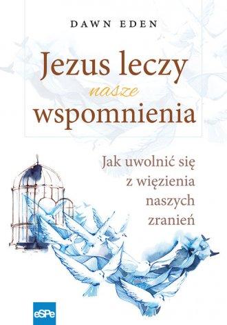 Jezus leczy nasze wspomnienia. - okładka książki