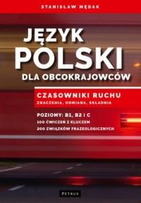Język polski dla obcokrajowców. Czasowniki ruchu. Znaczenia, odmiana, składnia - okładka książki