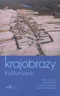Krajobrazy kulturowe. Sposoby konstruowania i narracje - okładka książki
