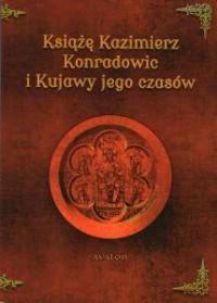 Książę Kazimierz Konradowic i Kujawy - okładka książki