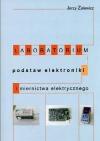 Laboratorium podstaw elektroniki i miernictwa elektrycznego - okładka książki