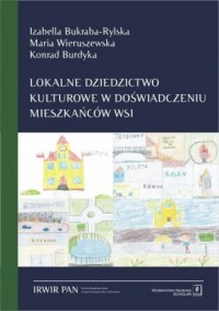 Lokalne dziedzictwo kulturowe w doświadczeniu mieszkańców wsi - okładka książki