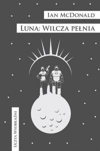 Luna: wilcza pełnia. Uczta Wyobraźni - okładka książki
