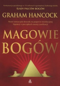 Magowie bogów - Graham Hancock - okładka książki