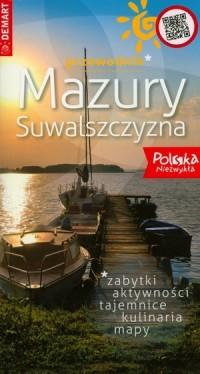 Mazury. Suwalszczyzna. Przewodnik Polska Niezwykła - okładka książki