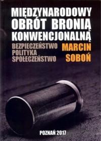 Miedzynarodowy obrót bronią konwencjonalną - okładka książki