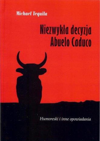 Niezwykła decyzja Abuelo Caduco - okładka książki