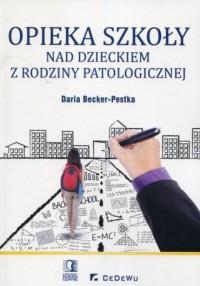 Opieka szkoły nad dzieckiem z rodziny - okładka książki