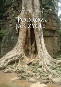 Podróż jak życie - Anna Wiśniewska - okładka książki