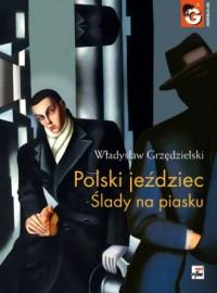 Polski jeździec. Ślady na piasku - okładka książki