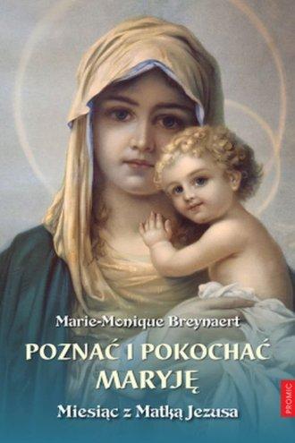 Poznać i pokochać Maryję. Miesiąc - okładka książki