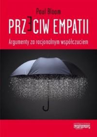 Przeciw empatii. Argumenty za racjonalnym - okładka książki