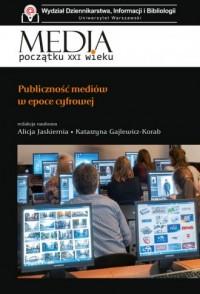 Publiczność mediów w epoce cyfrowej - okładka książki