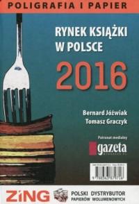 Rynek książki w Polsce 2016. Poligrafia - okładka książki