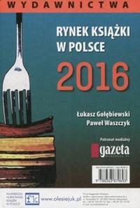 Rynek książki w Polsce 2016. Wydawnictwa - okładka książki