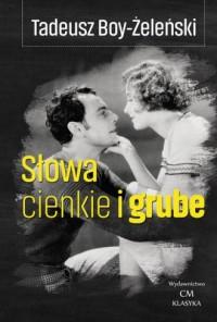 Słowa cienkie i grube - Tadeusz - okładka książki