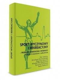 Sport wyczynowy i rekreacyjny - problemy kardiologa i internisty - okładka książki