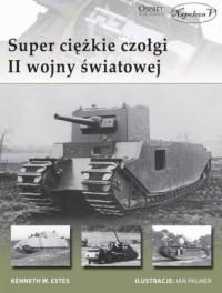 Super ciężkie czołgi II wojny światowej - okładka książki