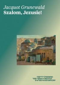 Szalom, Jezusie! List współczesnego rabina do rabiego z Nazaretu - okładka książki