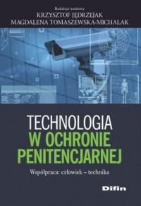Technologia w ochronie penitencjarnej. - okładka książki