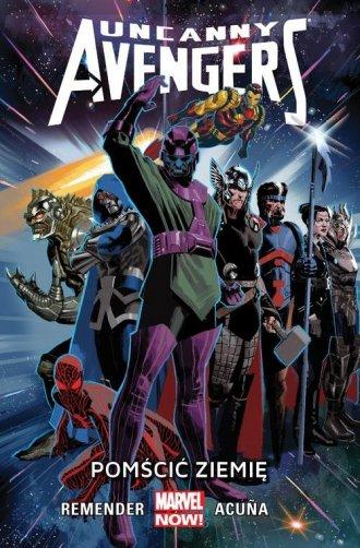Uncanny Avengers. Tom 4. Pomścić - okładka książki