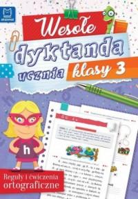 Wesołe dyktanda ucznia klasy 3 - okładka książki